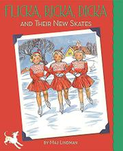 FLICKA, RICKA, DICKA AND THEIR NEW SKATES by Maj Lindman