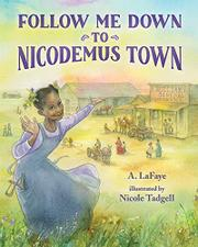 FOLLOW ME DOWN TO NICODEMUS TOWN by A. LaFaye