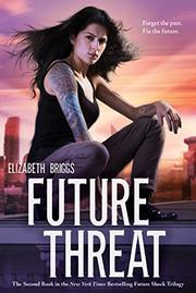 FUTURE THREAT by Elizabeth Briggs