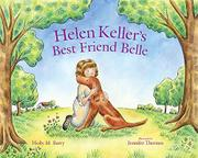 HELEN KELLER'S BEST FRIEND BELLE by Holly M. Barry
