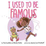 I USED TO BE FAMOUS by Tara Luebbe