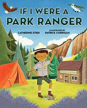IF I WERE A PARK RANGER by Catherine Stier
