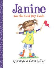 JANINE AND THE FIELD DAY FINISH by Maryann Cocca-Leffler