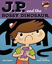 J.P. AND THE BOSSY DINOSAUR by Ana Crespo