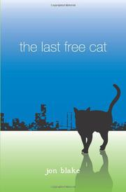 THE LAST FREE CAT by Jon Blake