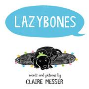 LAZYBONES by Claire Messer