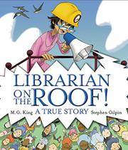 LIBRARIAN ON THE ROOF! by M.G.  King