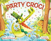 PARTY CROC! by Margaret Read MacDonald