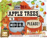 FROM APPLE TREES TO CIDER, PLEASE! by Felicia Sanzari Chernesky