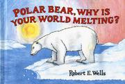 Cover art for POLAR BEAR, WHY IS YOUR WORLD MELTING?