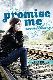 PROMISE ME SOMETHING by Sara Kocek