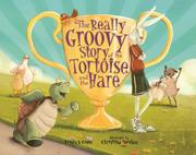 Cover art for THE REALLY GROOVY STORY OF THE TORTOISE AND THE HARE