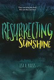 RESURRECTING SUNSHINE by Lisa A. Koosis