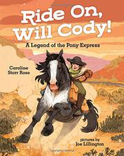 RIDE ON, WILL CODY! by Caroline Starr Rose