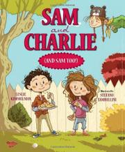 SAM AND CHARLIE (AND SAM TOO!) by Leslie Kimmelman