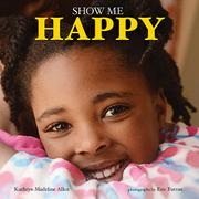 SHOW ME HAPPY by Kathryn Madeline Allen