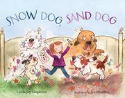 SNOW DOG, SAND DOG by Linda Joy Singleton