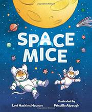 SPACE MICE by Lori Haskins Houran