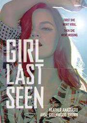 GIRL LAST SEEN by Heather Anastasiu