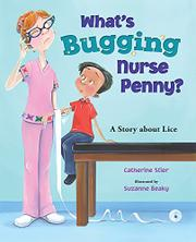WHAT'S BUGGING NURSE PENNY? by Catherine Stier
