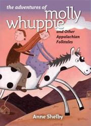 THE ADVENTURES OF MOLLY WHUPPIE by Anne Shelby