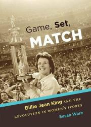 GAME, SET, MATCH by Susan Ware