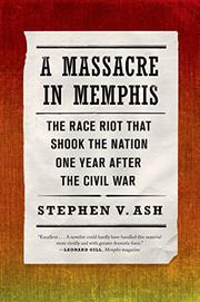 A MASSACRE IN MEMPHIS by Stephen V. Ash