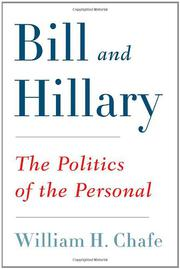 BILL AND HILLARY by William H. Chafe