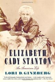 ELIZABETH CADY STANTON by Lori D. Ginzberg