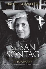 SUSAN SONTAG by Daniel Schreiber