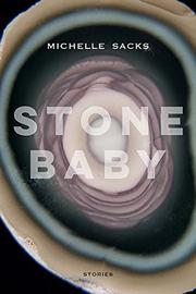 STONE BABY by Michelle Sacks