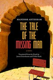 THE TALE OF THE MISSING MAN by Manzoor Ahtesham