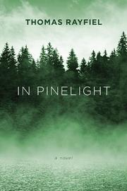 IN PINELIGHT by Thomas Rayfiel