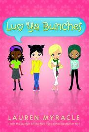 LUV YA BUNCHES by Lauren Myracle