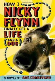 HOW I, NICKY FLYNN, FINALLY GET A LIFE (AND A DOG) by Art Corriveau
