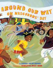 AROUND OUR WAY ON NEIGHBORS' DAY by Tameka Fryer Brown