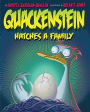 QUACKENSTEIN HATCHES A FAMILY by Sudipta Bardhan-Quallen
