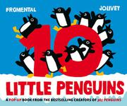 10 LITTLE PENGUINS by Jean-Luc Fromental