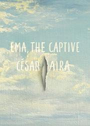 EMA THE CAPTIVE by César Aira