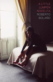 A LITTLE LUMPEN NOVELITA by Roberto Bolaño