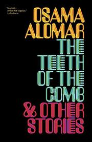 THE TEETH OF THE COMB & OTHER STORIES by Osama Alomar