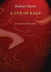 A CUP OF RAGE by Raduan Nassar