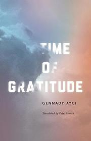 TIME OF GRATITUDE by Gennady  Aygi