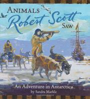 ANIMALS ROBERT SCOTT SAW by Sandra Markle