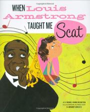 Book Cover for WHEN LOUIS ARMSTRONG TAUGHT ME SCAT