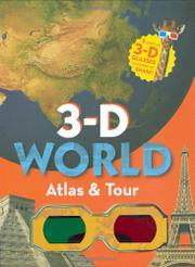 3-D WORLD ATLAS & TOUR by Marie Javins