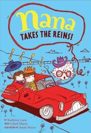 NANA TAKES THE REINS! by Kathleen Lane