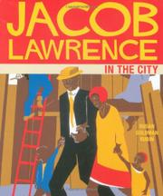 JACOB LAWRENCE IN THE CITY by Susan Goldman Rubin