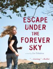 ESCAPE UNDER THE FOREVER SKY by Eve Yohalem