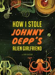 Cover art for HOW I STOLE JOHNNY DEPP'S ALIEN GIRLFRIEND